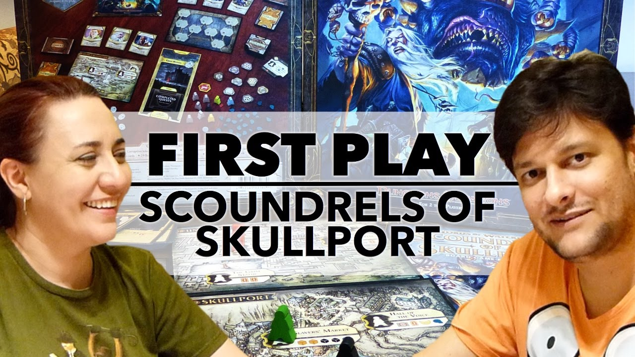 First Play: Scoundrels of Skullport (2013)